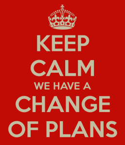 keep-calm-we-have-a-change-of-plans